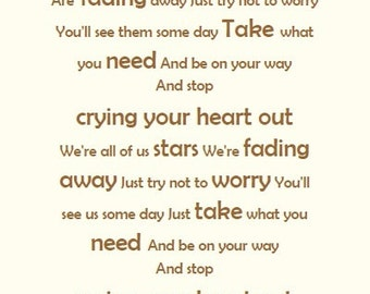 Oasis Stop Crying Your Heart Out Print on glossy card or box canvas can be customised to any colour