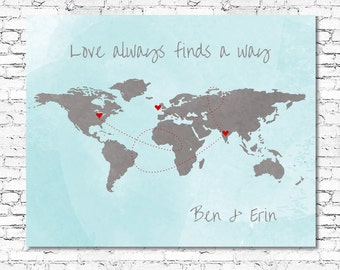 CUSTOMISED WORLD MAP - Love Always Finds A Way - Printable Quote - Wedding - Birthday - Valentines Day - Wall Art - Any Size