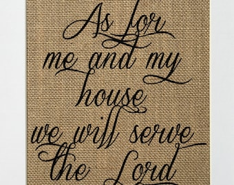 UNFRAMED As For Me And My House We Will Serve The Lord / Burlap Print Sign 5x7 8x10 / Bible Verse Love House Sign Wedding Gift Religious