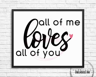 All of Me Loves All of You 10x8 Digital Print/ Watercolor Heart/ Valentine's Day