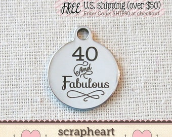 ADD A CHARM - 40 and Fabulous Charm, 40th Birthday Charm, Milestone Birthday Charm