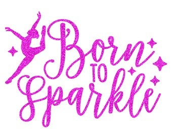 Born To Sparkle Dance Iron On Decal