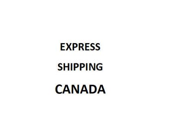 EXPRESS SHIPPING to CANADA
