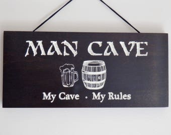 Man Cave Sign - Plaque - My Cave - My Rules - Makes a Great Gift For Dad