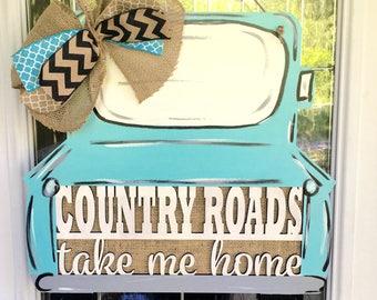Truck door hanger, country roads take me home sign, country roads sign, country roads door hanger, southern door hanger
