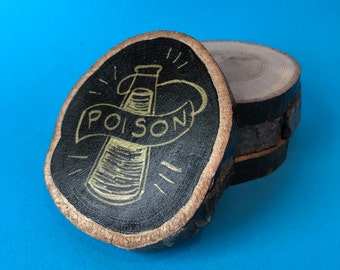 Poison, Hand Illustrated Wooden Coaster
