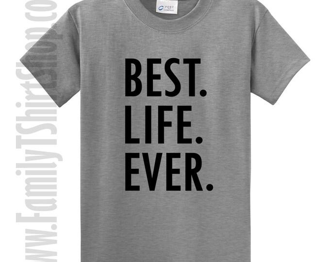 Best Life Ever T-Shirt
