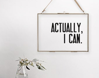 Actually, I Can - Hanging Glass Picture Frame