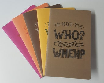 If Not Me, Who? If Not Now, When? Cahier Style Hand-Printed, Hand-Stitched Notebooks
