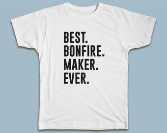 BEST Bonfire Maker EVER T-shirt