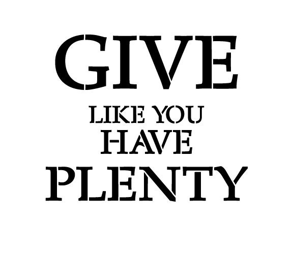 Give Like You Have Plenty - Square - Word Stencil - Select Size - STCL1794 - by StudioR12