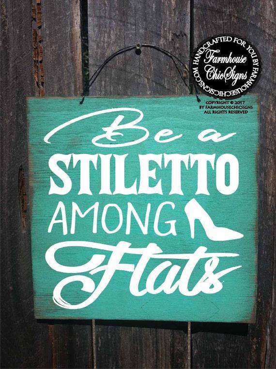 Mini Be A Stiletto Sign