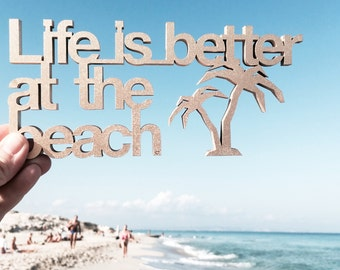 Life is better at the beach - 3D wood lettering