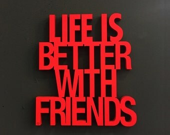 Life is better with friends - 3D wood lettering