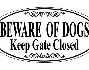 """OVAL 5.75"""" x 11.75"""" - Beware of Dogs Keep Gate Closed sign - Free Shipping"""