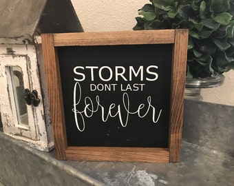 Storms don't last forever 8x8 / hand painted / wood sign / farmhouse style / rustic