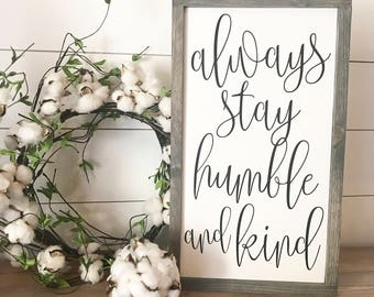 Always stay humble and kind CURSIVE 12x20 / hand painted / wood sign / farmhouse style / rustic