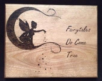 Fairytales Do Come True Wood Burned Plaque