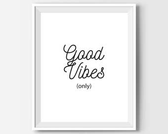 Good Vibes Only Typography Wall Art, Motivational Quotes Wall Decor, Inspirational Quote Poster, Black And White Modern Office Decor