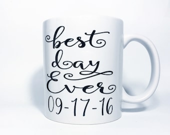 Gift for Newlyweds - Best Day Ever Mug - Bride Gift - Personalized Wedding Gift - Anniversary Gift - Engagement Announcement Mug -
