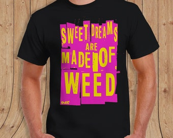 Electric Special edition Sweet Dreams are made of Weed  Mens T Shirt - Limited Quantities