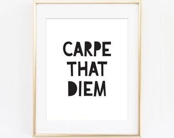 Carpe That Diem print, motivational print, printable quote, printable art, downloadable, modern wall art, typography print, wall decor