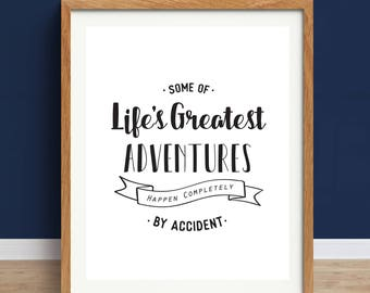 Adventure Print, Inspirational Art, Travel Print, Adventure Quote, Typography, Motivational Art Print