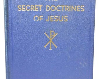 The Secret Doctrines of Jesus H. Spencer Lewis Rosicrucian AMORC 1945 Scarce!