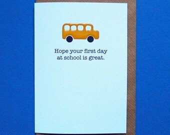 Hope your first day at school is great. Starting school, new school, school bus - Hand-enamelled art card.