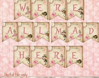 Digital Alice in Wonderland We're All Mad Here Bunting Banners Garland - Party,Wedding,DIY,Printables