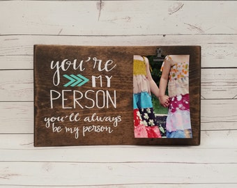You're my Person Picture Frame gift! long distance relationship, boyfriend gift, picture with clip, wood, bridal shower gift, custom7x12