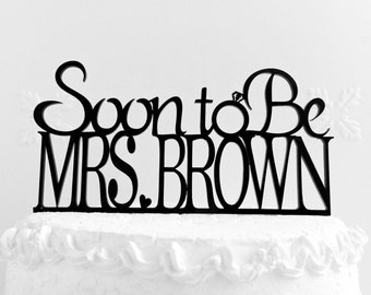 Bridal Shower Cake Topper Soon to be Mrs Design With YOUR Last Name