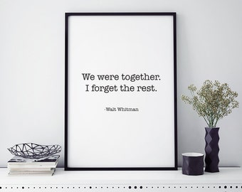 """Typography Poster """"We Were Together. I Forget The Rest"""" Walt Whitman Print Black and White Wall Art Typewriter Home Decor Print Poster"""