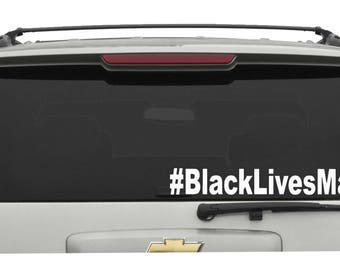 Black Lives Matter Vinyl Decal/Sticker Choose your Color and Size