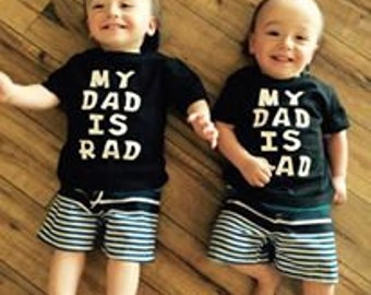 My Dad Is Rad in Black Infant Shirt, Toddler Shirt or Tank Top