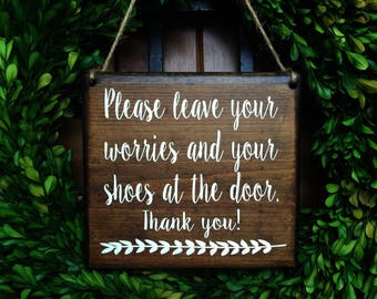 Please remove Shoes Sign    Remove Shoes Sign   No Shoes Door Signs   Door Sign   Please leave your worries and shoes at the door sign  