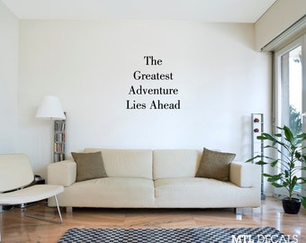 The Greatest Adventure Lies Ahead Wall Decal / Quote Wall Sticker / Wall Decor / Bedroom Wall Decor / Gift Idea / Home