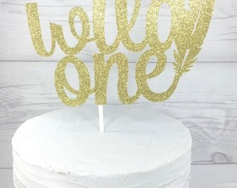 Wild One Birthday Cake Topper, First Birthday Topper, Custom Topper, Boho Cake Topper, Tribal Cake Topper, Glitter Cake Tooper, Gold