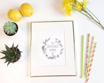 All Adventurous Women Do - HBO GIRLS Quote, floral wreath       gallery wall print, apartment decor, gold foil prints, home decor
