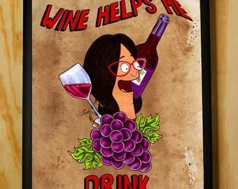 Wine Helps Me Drink - Linda Belcher Quote - Bobs Burgers Poster Print