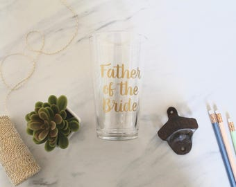 Father of the Bride OR Groom Pint Glass | Personalized | Wedding Gift for Dad