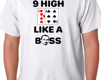 Nine High Like A Boss T-shirt