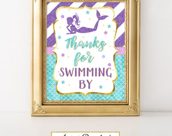 Printable Mermaid Party Sign, Thanks for Swimming By, Party Decoration, Baby Shower, Birthday, Under the Sea Party A-083