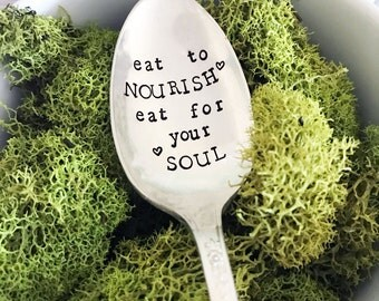 Eat To NOURISH Eat For Your SOUL Spoon, Hand Stamped Spoon, Vintage, Silverplate, Healthy Eating, Gift, Present, Birthday, Eating Disorder