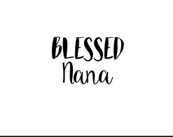 blessed nana svg dxf jpeg png file stencil monogram frame silhouette cameo cricut clip art commercial use