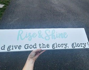 Rise & Shine and give God the glory Wood Sign, Farmhouse Style, Scripture Sign, Rustic Decor