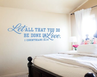 Let All That You Do Be Done In Love 1 Corinthians 16:14 Bible Quotes Christian Wall Decals Scripture Wall Quotes Corinthians Wall Decals