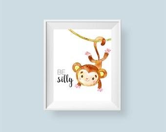 Monkey Nursery Print Be Silly Printable Wall Art, Swinging Monkey Safari Jungle Nursery Decor Boy or Girl 8x10 11x14 Instant Download