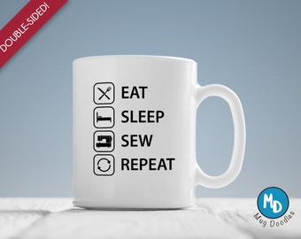 Eat Sleep Sew Repeat Coffee Mug, Gift for Crafters, Gift for Seamstress, Sewest Mug, Sewest Coffee Mug, Gifts for Her, Gifts under 20, MD276