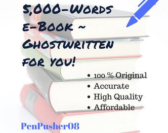 5,000-word E-book Ghostwritten For You